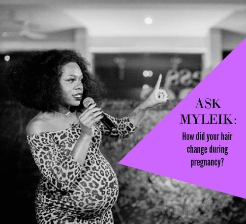 ask myleik: how did your hair change during pregnancy?