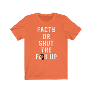 Facts Or STFU Unisex Tee