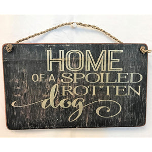 sign - home of a spoiled rotten dog - 15x25cm
