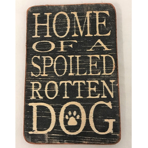 magnet - home of a spoiled rotten dog