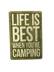 """Life is Best When You're Camping"" - Magnet"
