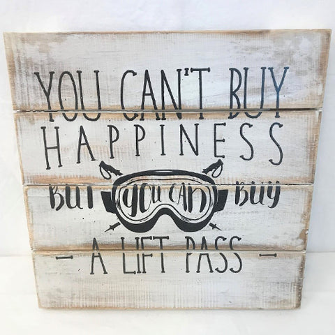 sign - you can't buy happiness - lift pass - white/black - 30x30