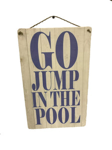 sign - go jump in the pool - 25cm x 40cm