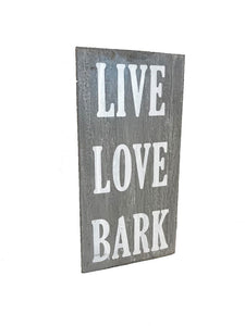 """Live Love Bark"" Sign"
