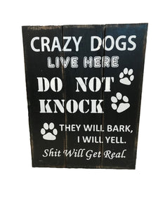 sign - crazy dogs - black distress - 30x40cm