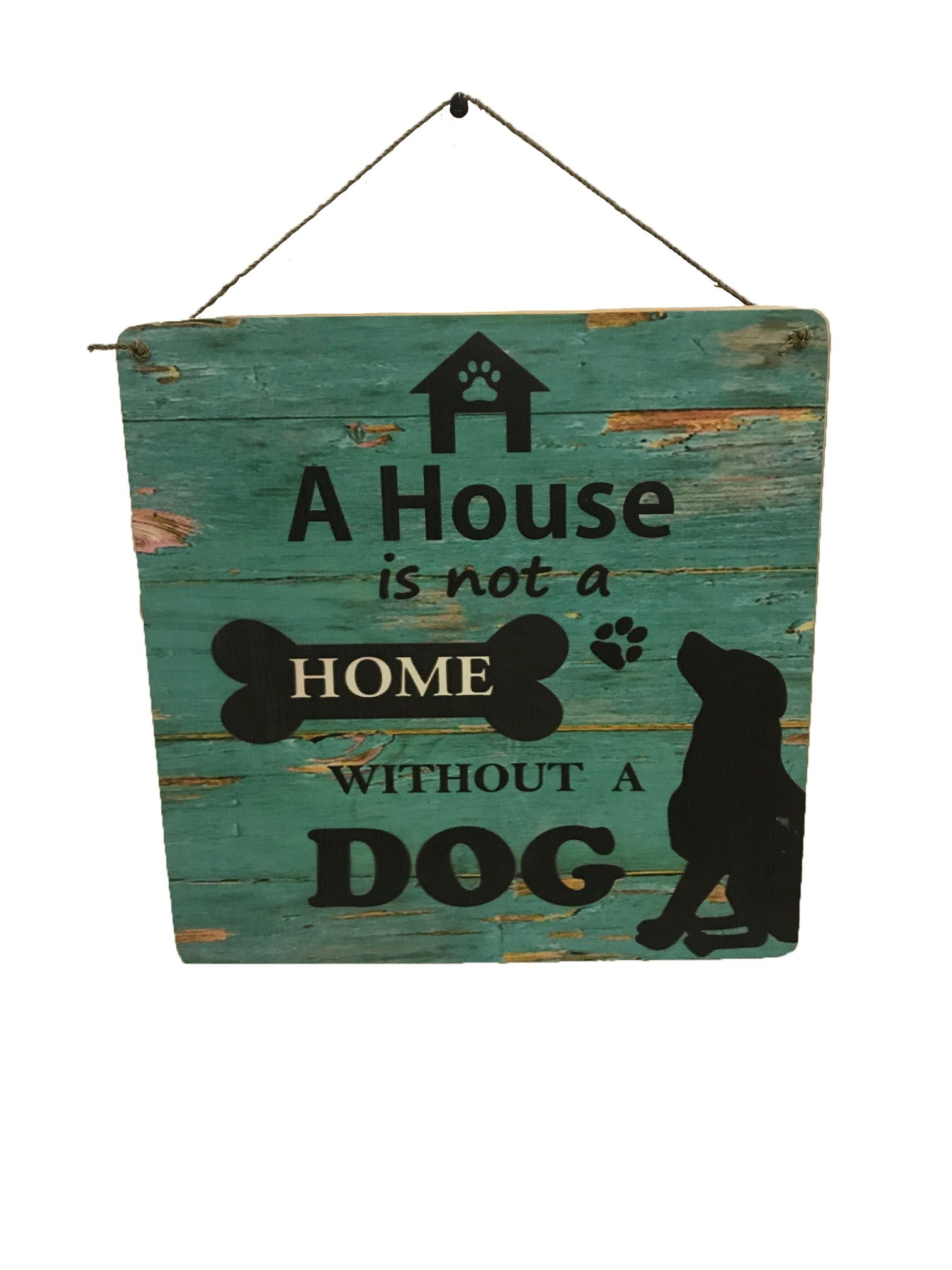 sign - a house is not a home without a dog - 30cm x 30cm