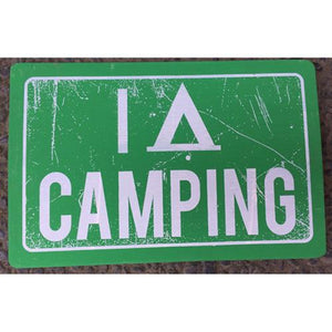 """ I A Camping"" Sign"