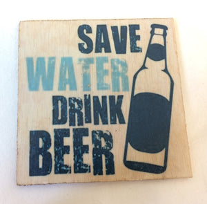 Coaster - Save water  drink beer