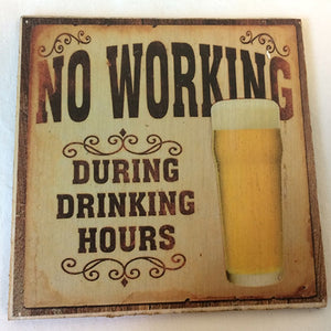 Coaster - No working during drinkng hours