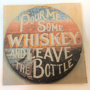 Coaster - Pour me some whiskey