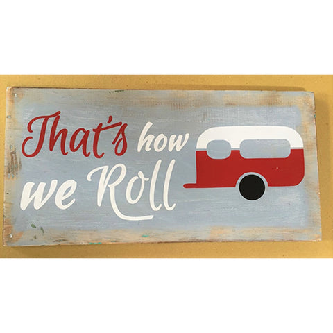 sign - that's how we roll - light bluewash - 40x20cm