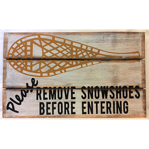 """Please Remove Snowshoes"" Sign"