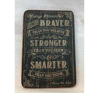 magnet - always remember you are braver ...- 6x9cm
