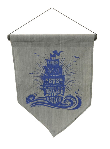 flag - a smooth sea never made a skilled sailor -50x35cm