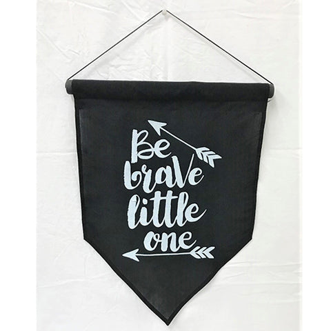flag - be brave little one - black/white - 50x35cm