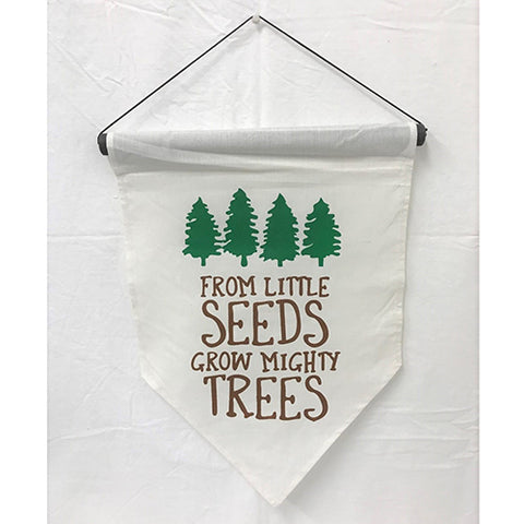 flag - from little seeds grow mighty trees - 50x35cm
