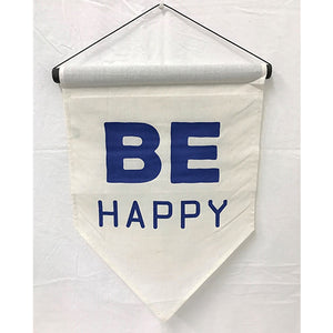 """Be Happy"" Flag"