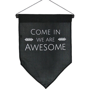 """Come in We Are Awesome"" Flag"