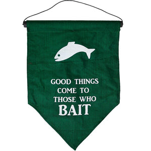 """Good Things Come to Those Who Bait"" Affirmation Flag"