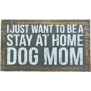 """Stay At Home Dog Mom"" Sign"