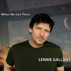 Lennie Gallant, When We Get There