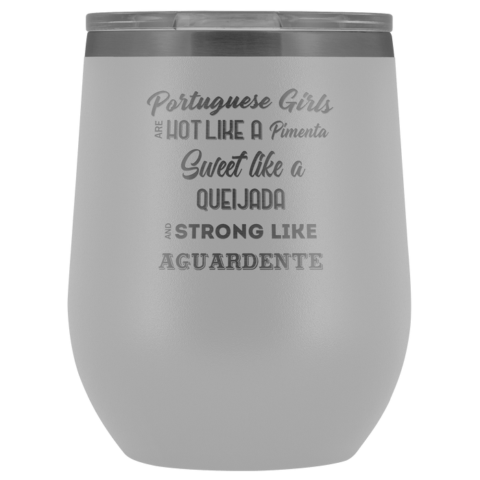 Portuguese Girls Are... Wine Tumbler