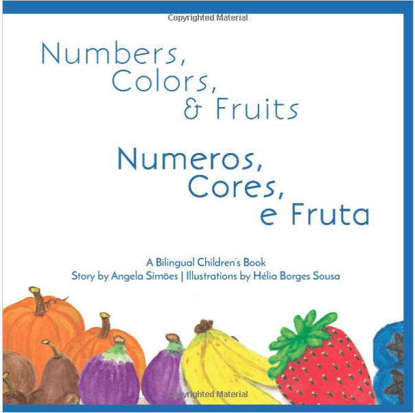 """Numeros, Cores, e Fruta - Numbers, Colors and Fruits"" Book by Angela Simoes"