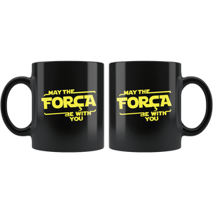 May The Força Be With You Mug