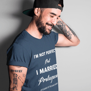 I'm Not Perfect But I Married Portuguese T-Shirt