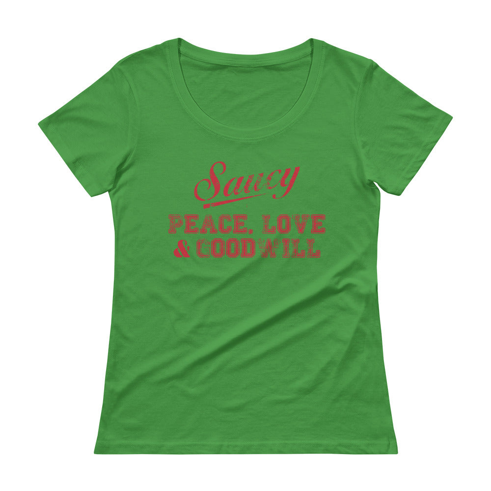 'Saucy, Peace, Love & Goodwill' Ladies' Scoopneck T-Shirt