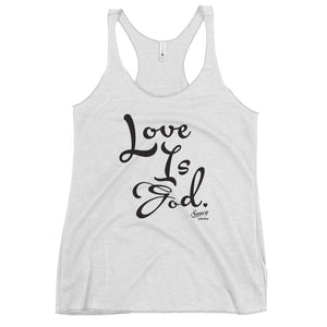 SAUCY UNLIMITED 'Love Is God' black text Women's Racerback Tank