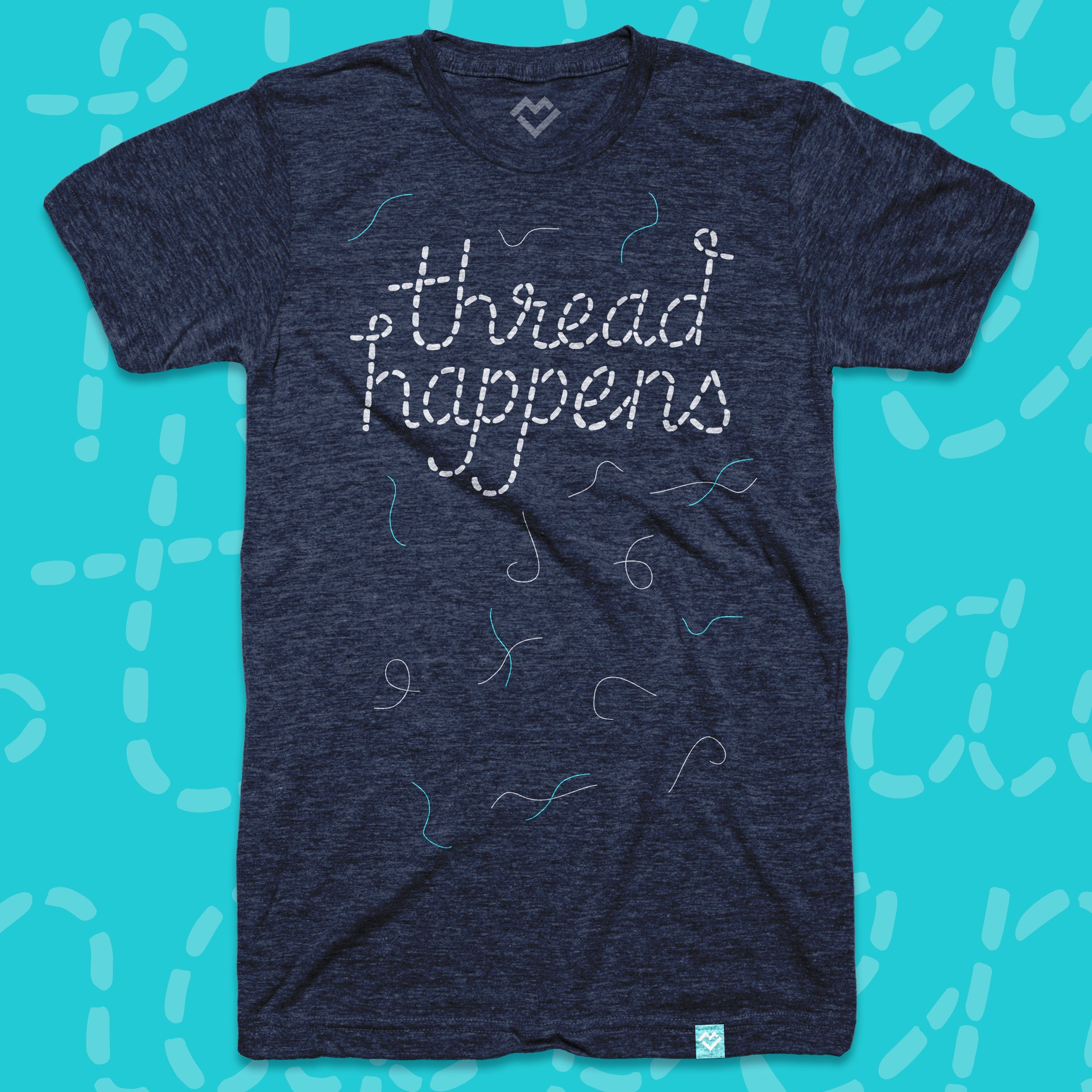 Thread Happens t-shirt by Maker Valley
