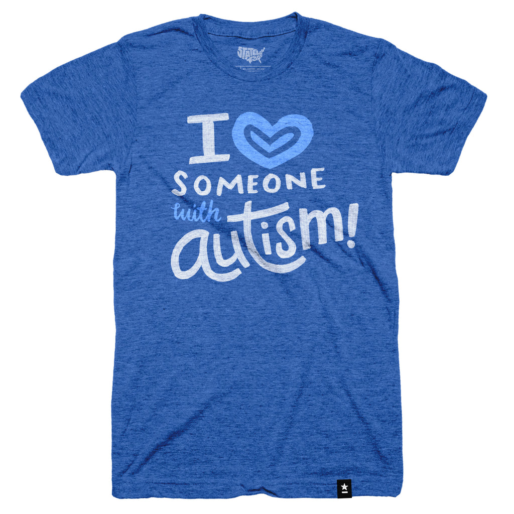 I Love Someone With Autism T-shirt - Stately Type