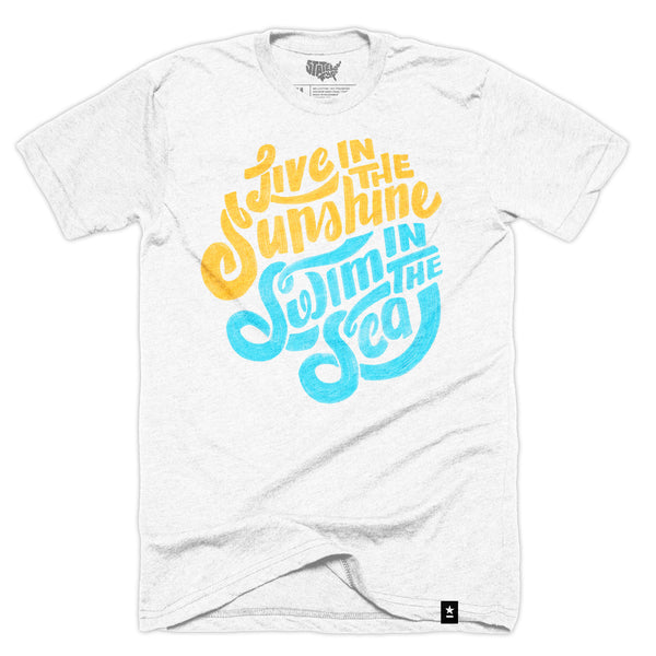 """Live in the Sunshine, Swim in the Sea"" T-shirt - Stately Type"