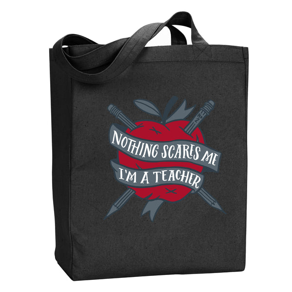 Nothing Scares Me, I'm a Teacher Tote - Stately Type