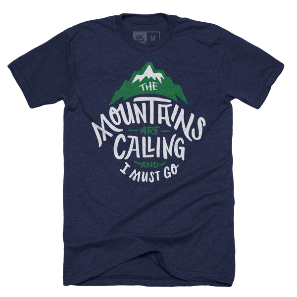 The Mountains are Calling and I Must Go T-shirt - Stately Type