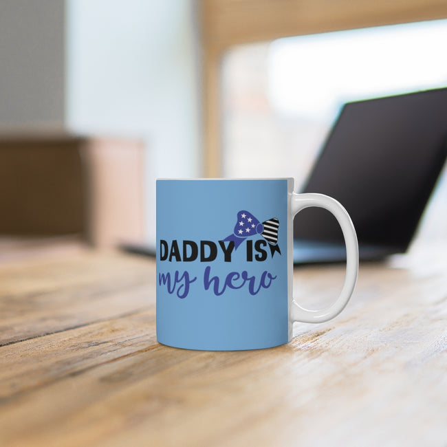 Daddy Is My Hero White Ceramic Mug