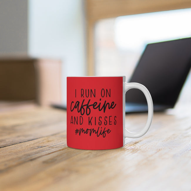 Run on Caffeine and Kisses Ceramic Mug with 11oz and 15oz Sizes