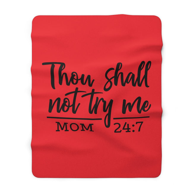 "THou Shall Not Try Me Mom 60"" x 80""  Sherpa Fleece Blanket"