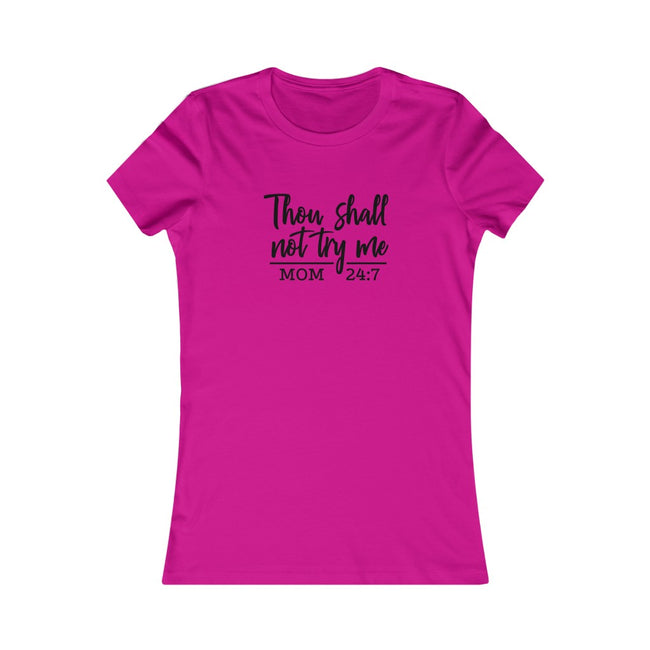 =Thou Shall Not Try Me Mom Women's Favorite Tee w/Logo on Chest - MY TEE USA