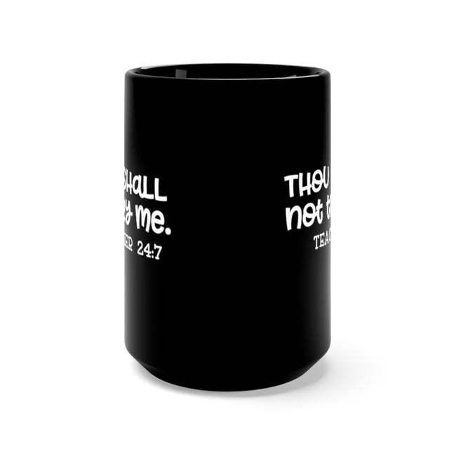 Thou Shall Not Try Me Black 15oz Mug - MY TEE USA