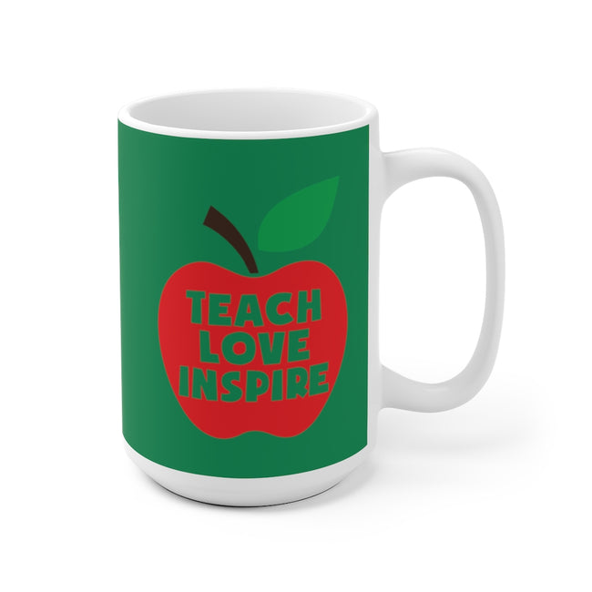 Teach Love Inspire Ceramic Mug in 11oz and 15oz Sizes