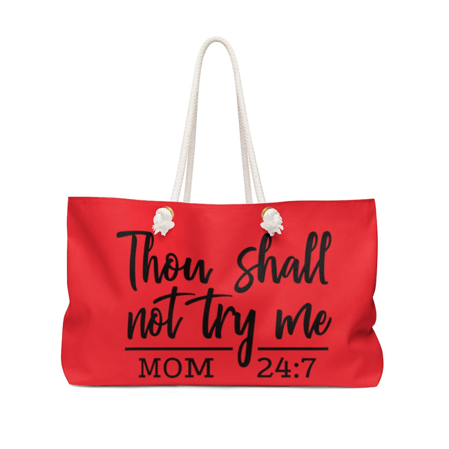 Thou Shall Not Try Me Weekender Bag