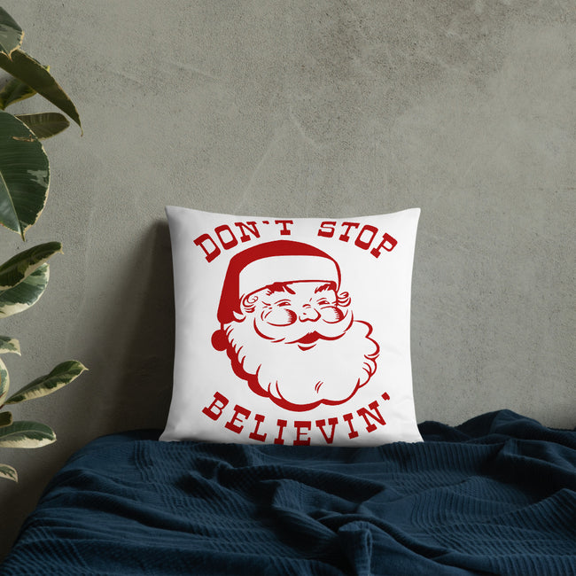 Dont Stop Believin A Home Christmas Throw Pillow w/3 Sizes for Your Holiday Decor - MY TEE USA