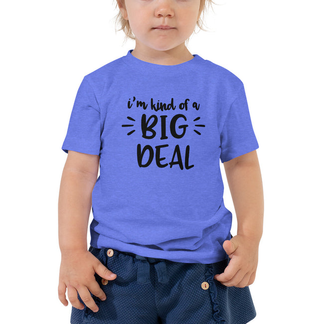 -Kind of a Big Deal 2 to 5T Toddler Short Sleeve Tee w/Logo on Chest - MY TEE USA