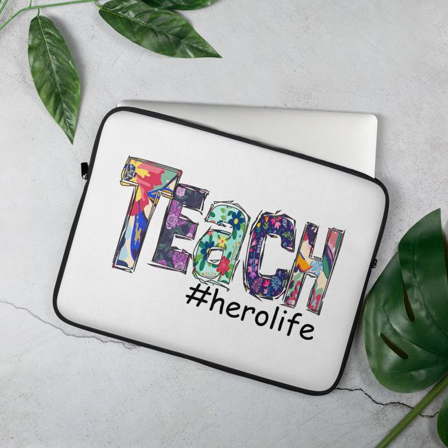 Teach #herolife Laptop Sleeve - MY TEE USA