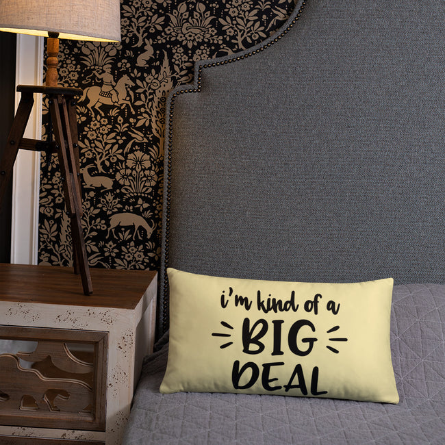 -Kind of a Big Deal Accent Pillow In 3 Sizes For Your Home Decor