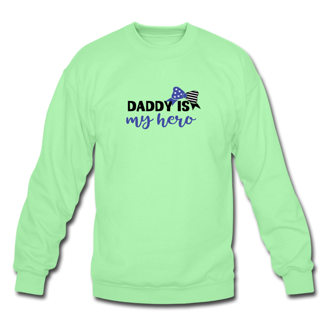 "Daddys My Hero Crewneck Sweatshirt w/Logo on Chest ond ""Love"" Logo on Back - MY TEE USA"