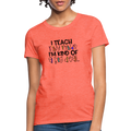 I Teach Women's T-Shirt w/Logo on Chest and Teach #Herolife on Back - MY TEE USA