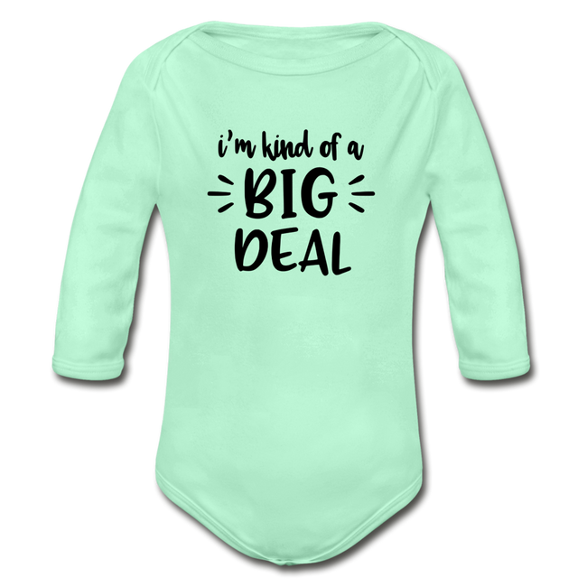 -Kind of a Big Deal NB to 18M Organic Long Sleeve Baby Bodysuit w/Logo on Chest - MY TEE USA